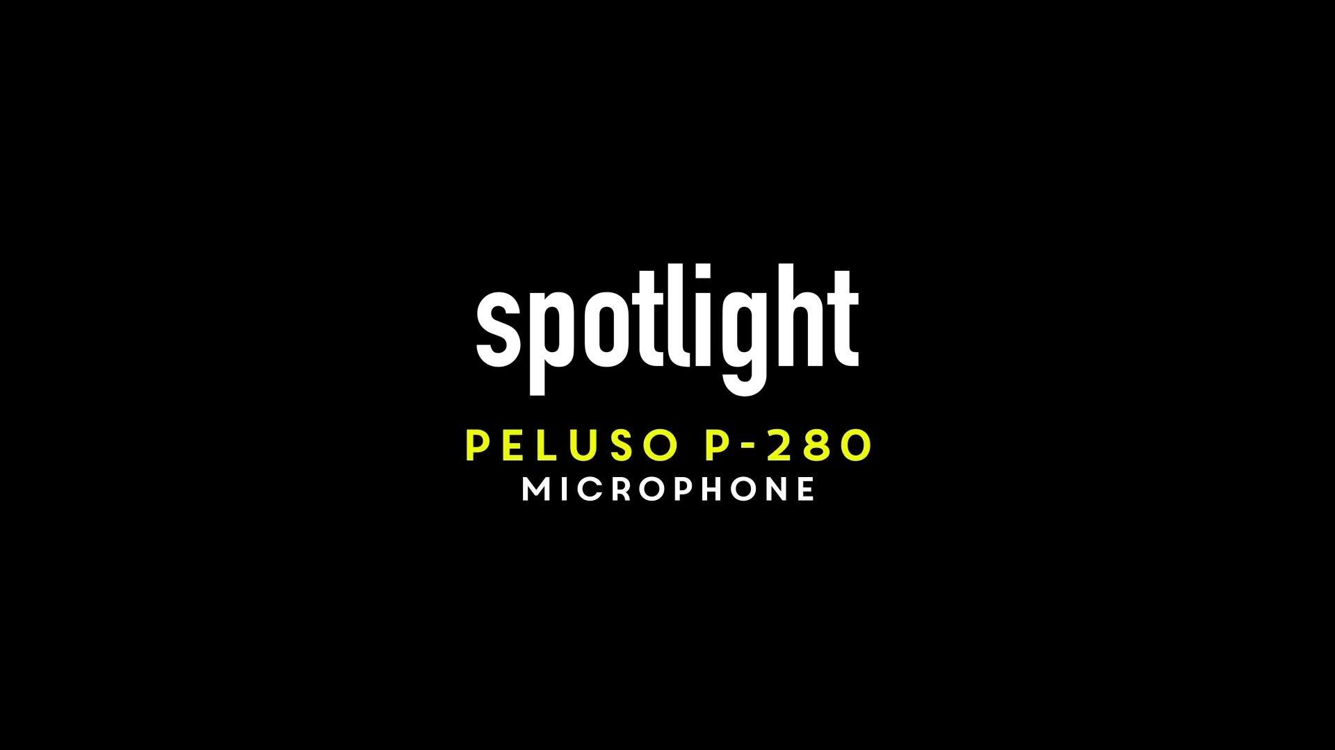Peluso P280 Tube Mic Spotlight Review