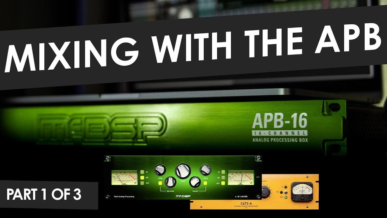 中文 Mixing with the McDSP APB 1 of 3